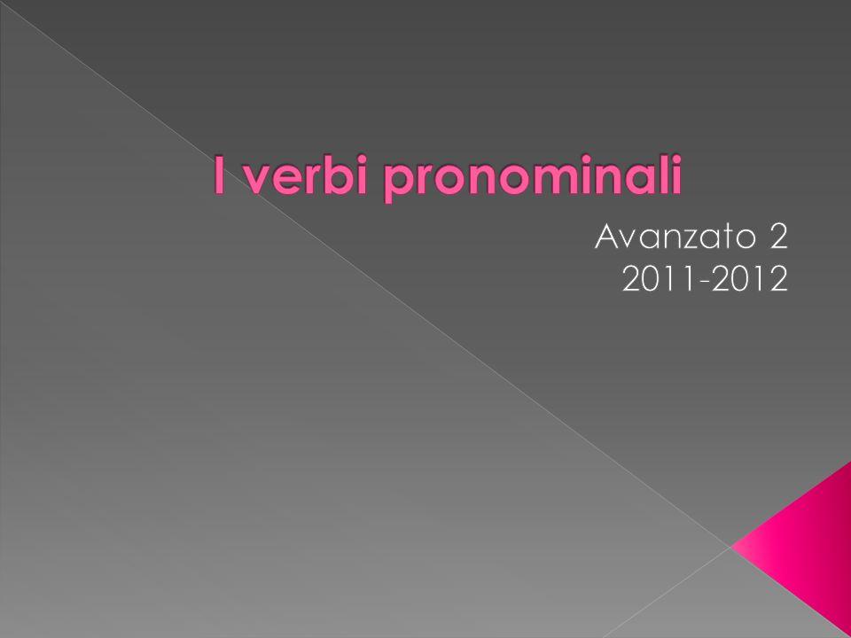 I verbi pronominali Avanzato 2 2011-2012