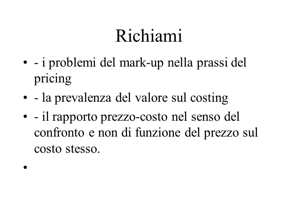 Richiami - i problemi del mark-up nella prassi del pricing
