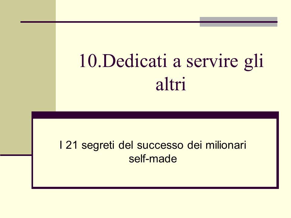 10.Dedicati a servire gli altri