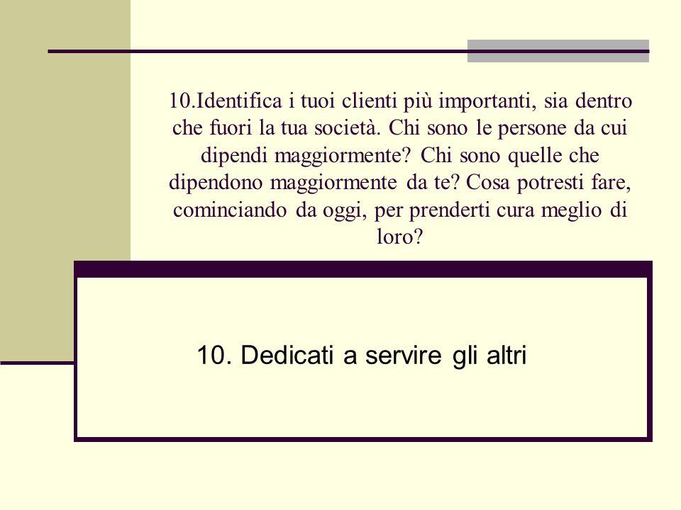 10. Dedicati a servire gli altri