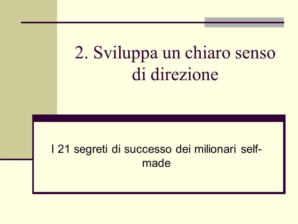 2. Sviluppa un chiaro senso di direzione