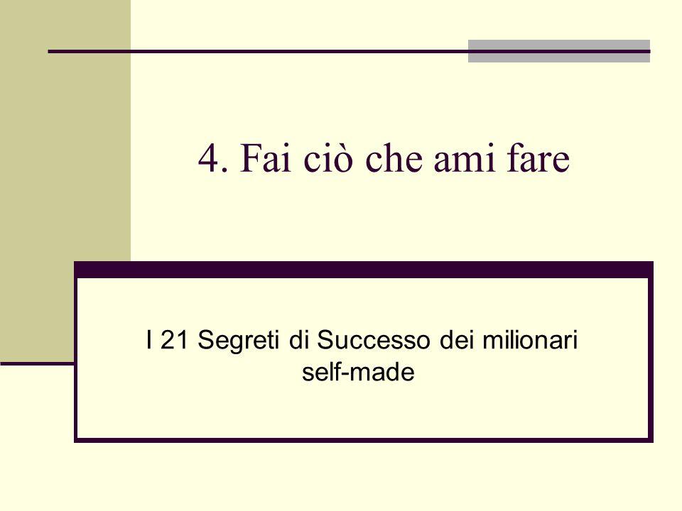 I 21 Segreti di Successo dei milionari self-made