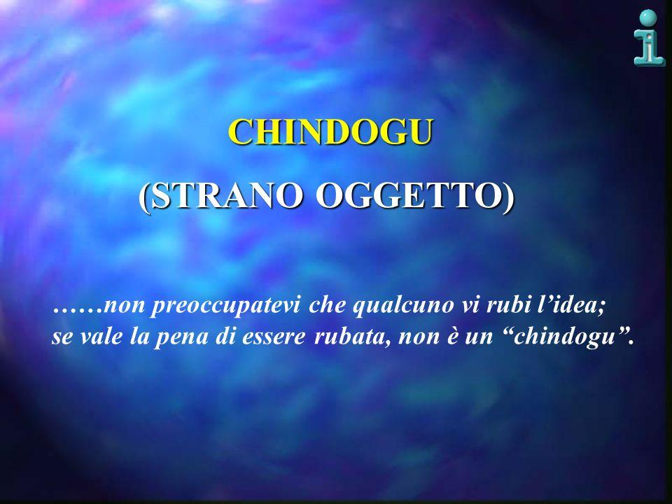 CHINDOGU (STRANO OGGETTO)