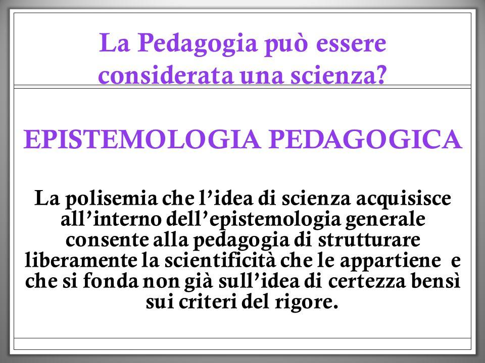 La Pedagogia può essere considerata una scienza