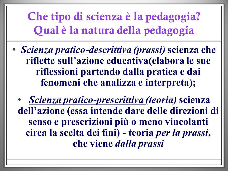 Che tipo di scienza è la pedagogia Qual è la natura della pedagogia