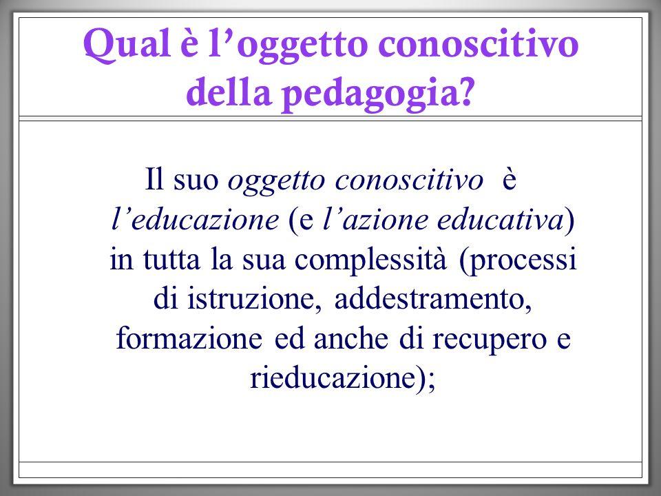 Qual è l'oggetto conoscitivo della pedagogia
