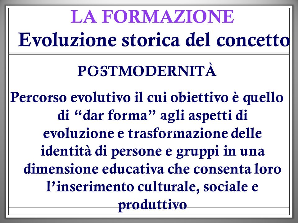 LA FORMAZIONE Evoluzione storica del concetto