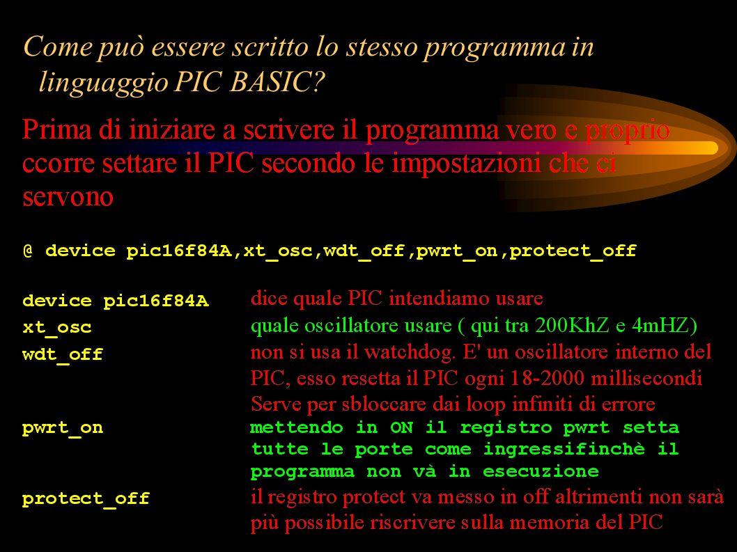 Come può essere scritto lo stesso programma in linguaggio PIC BASIC