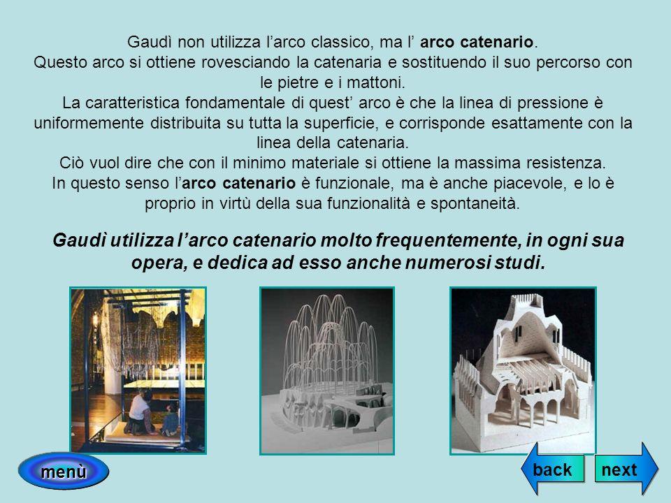 Gaudì non utilizza l'arco classico, ma l' arco catenario