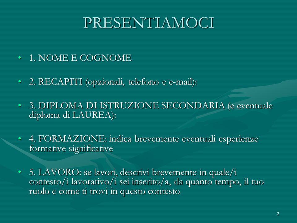 PRESENTIAMOCI 1. NOME E COGNOME