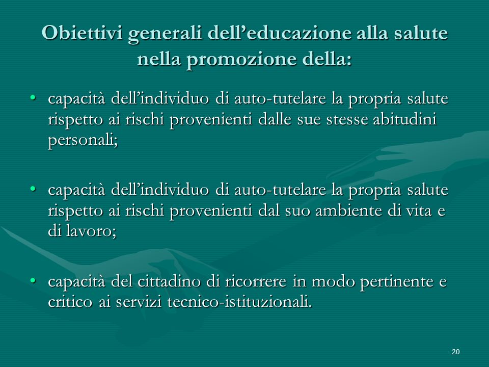 Obiettivi generali dell'educazione alla salute nella promozione della: