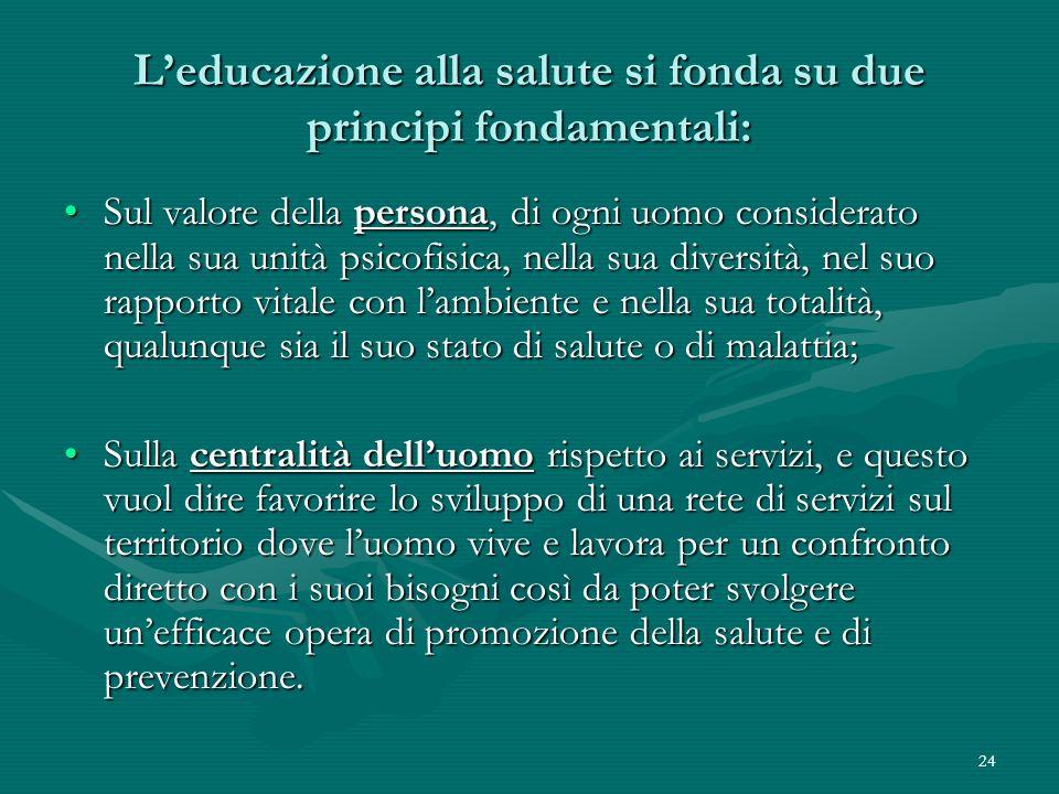 L'educazione alla salute si fonda su due principi fondamentali: