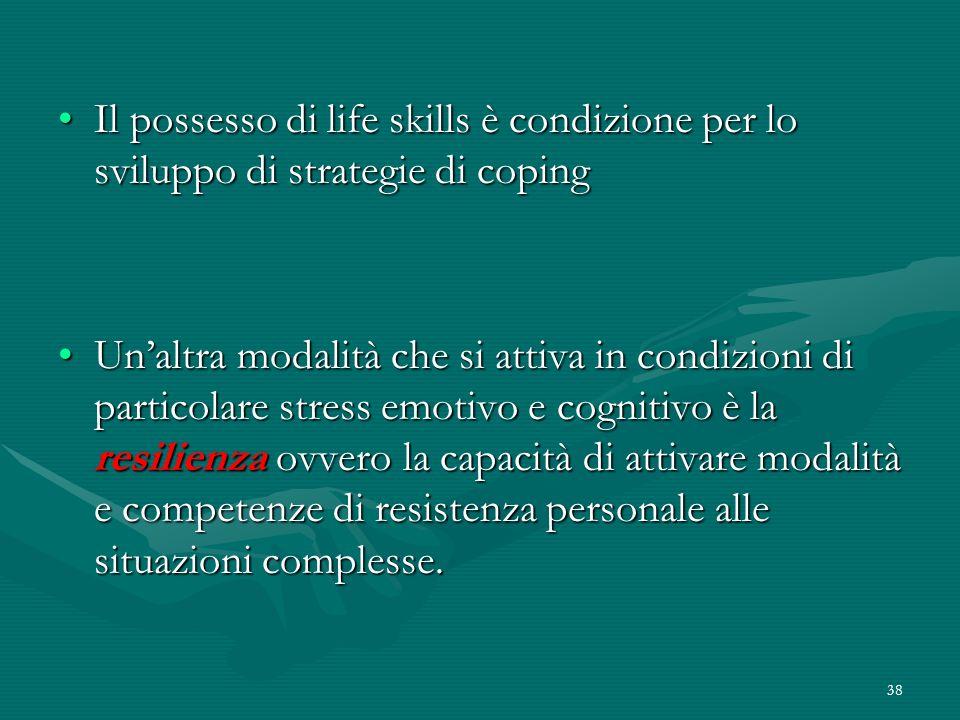 Il possesso di life skills è condizione per lo sviluppo di strategie di coping