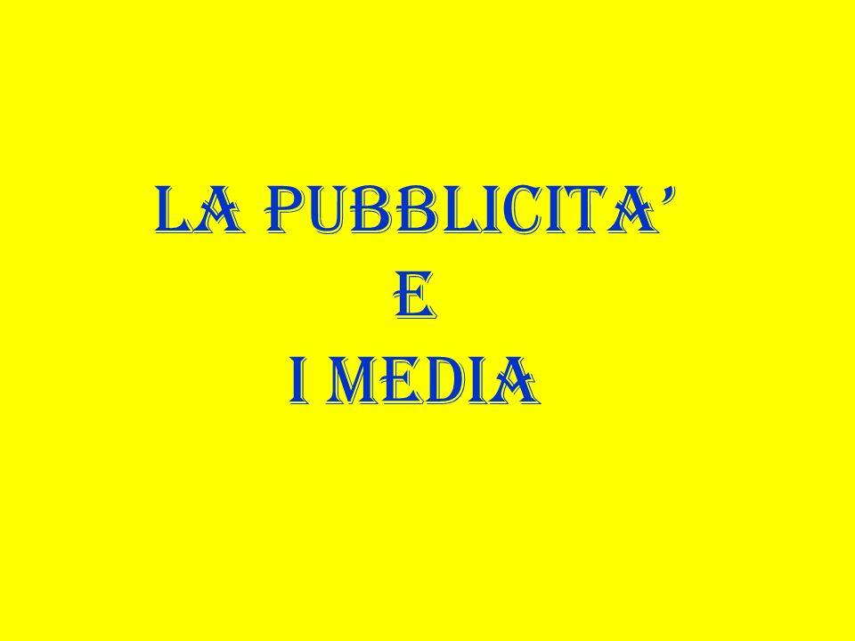 LA PUBBLICITA' E I MEDIA