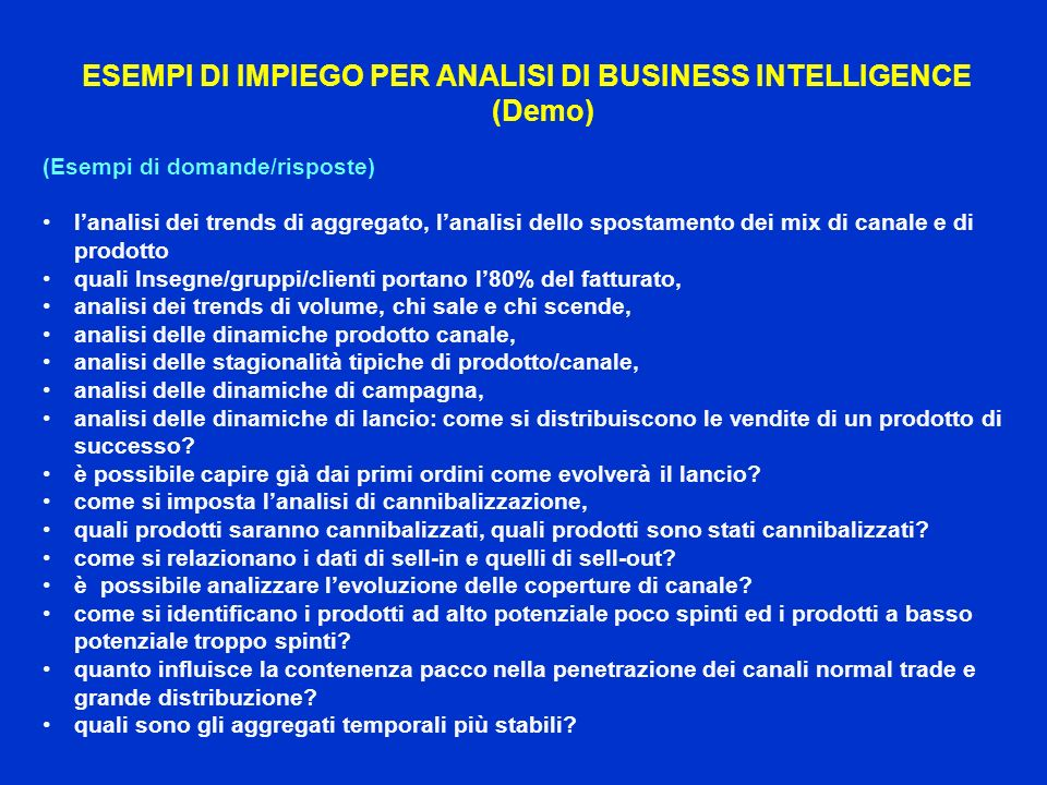 ESEMPI DI IMPIEGO PER ANALISI DI BUSINESS INTELLIGENCE (Demo)