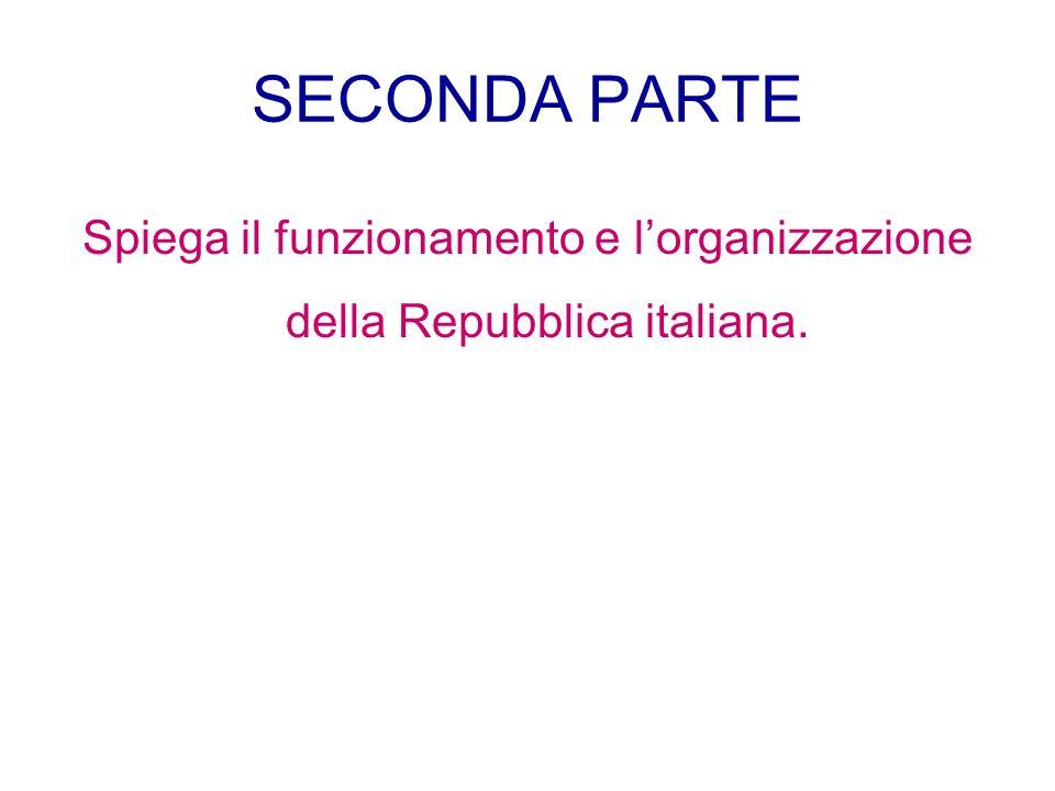 Spiega il funzionamento e l'organizzazione della Repubblica italiana.