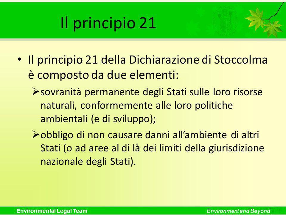 Il principio 21 Il principio 21 della Dichiarazione di Stoccolma è composto da due elementi:
