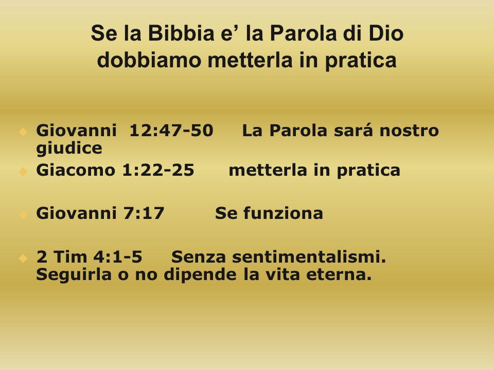 Se la Bibbia e' la Parola di Dio dobbiamo metterla in pratica