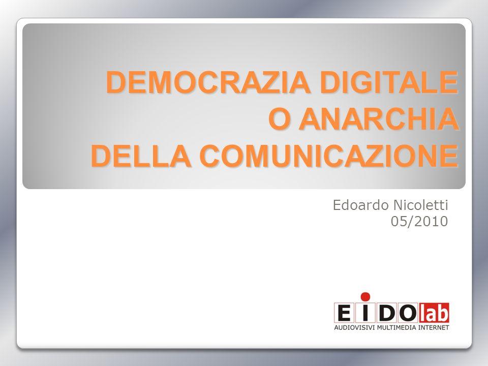 DEMOCRAZIA DIGITALE O ANARCHIA DELLA COMUNICAZIONE