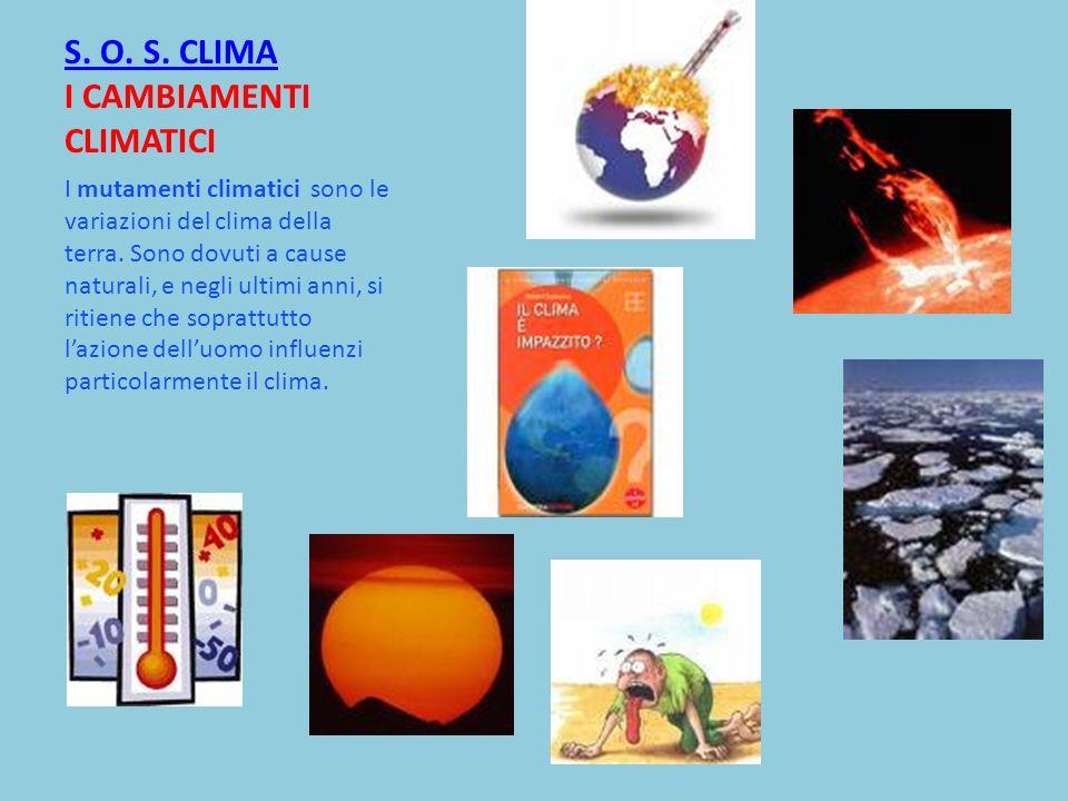 S. O. S. CLIMA I CAMBIAMENTI CLIMATICI