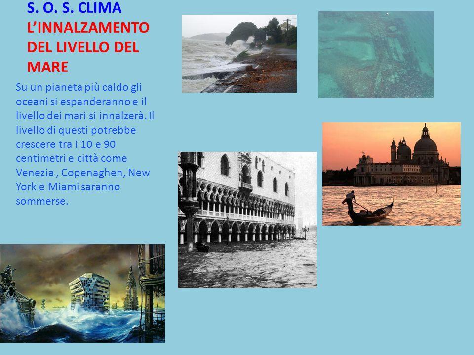 S. O. S. CLIMA L'INNALZAMENTO DEL LIVELLO DEL MARE