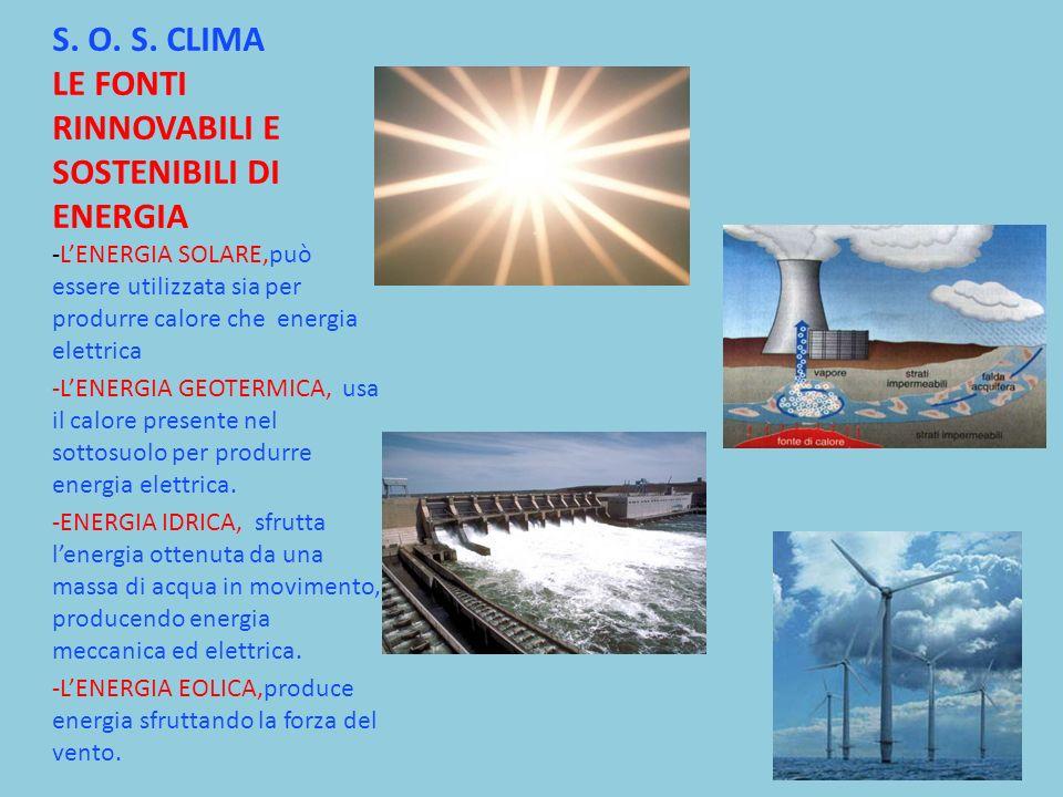 S. O. S. CLIMA LE FONTI RINNOVABILI E SOSTENIBILI DI ENERGIA