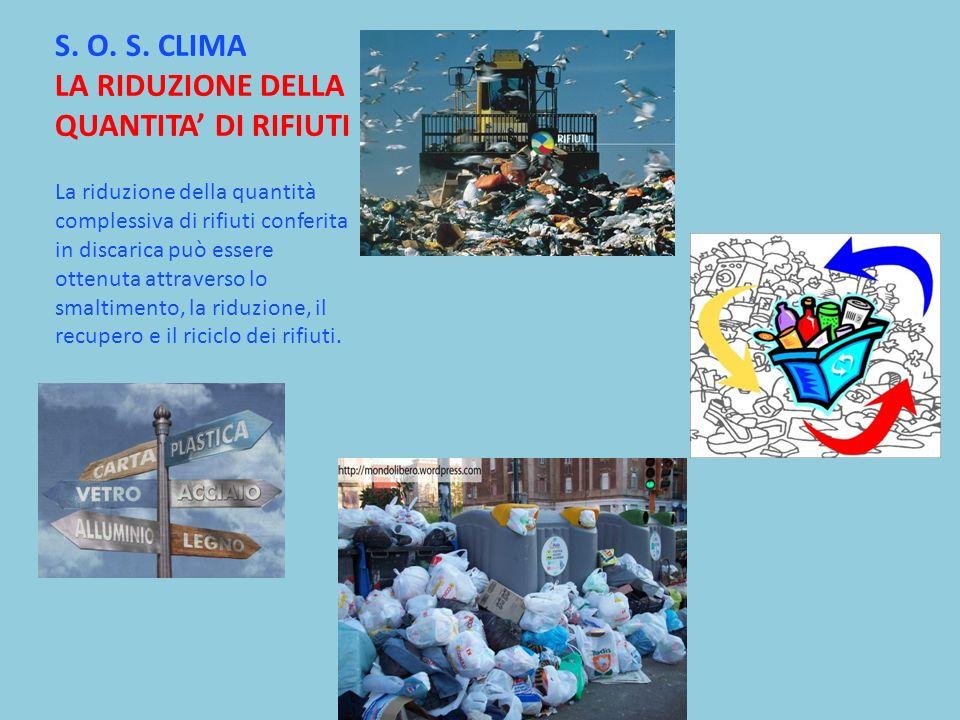 S. O. S. CLIMA LA RIDUZIONE DELLA QUANTITA' DI RIFIUTI