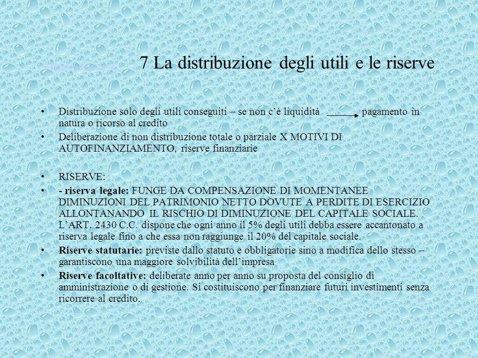 Il bilancio della S.p.A. 7 La distribuzione degli utili e le riserve
