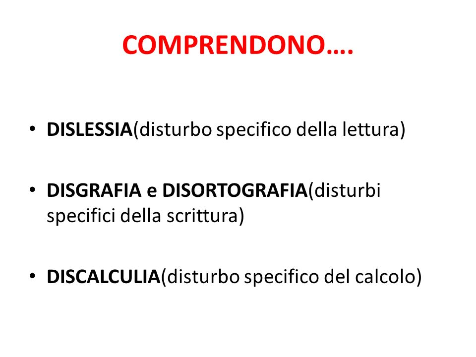 COMPRENDONO…. DISLESSIA(disturbo specifico della lettura)