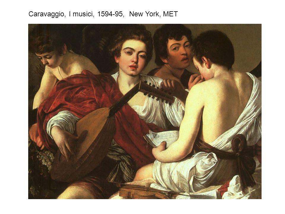 Caravaggio, I musici, 1594-95, New York, MET