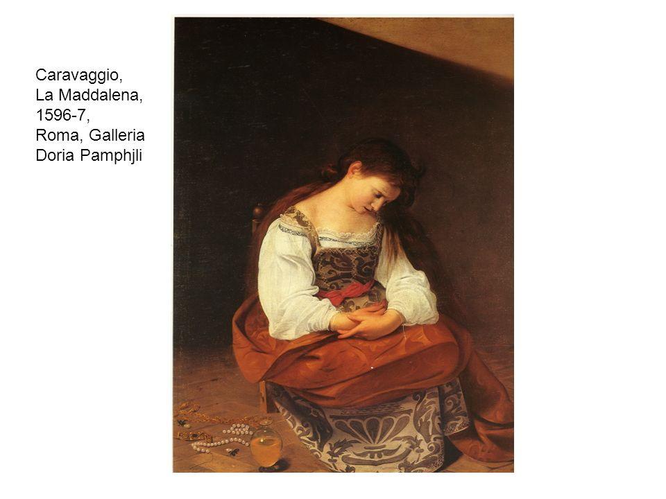 Caravaggio, La Maddalena, 1596-7, Roma, Galleria Doria Pamphjli