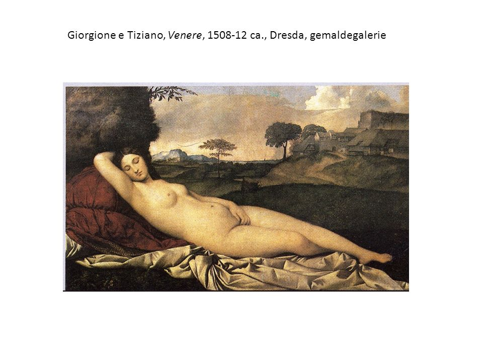 Giorgione e Tiziano, Venere, 1508-12 ca., Dresda, gemaldegalerie