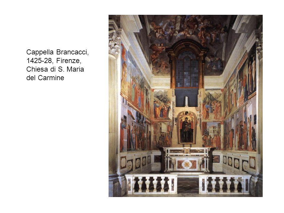 Cappella Brancacci, 1425-28, Firenze, Chiesa di S. Maria del Carmine