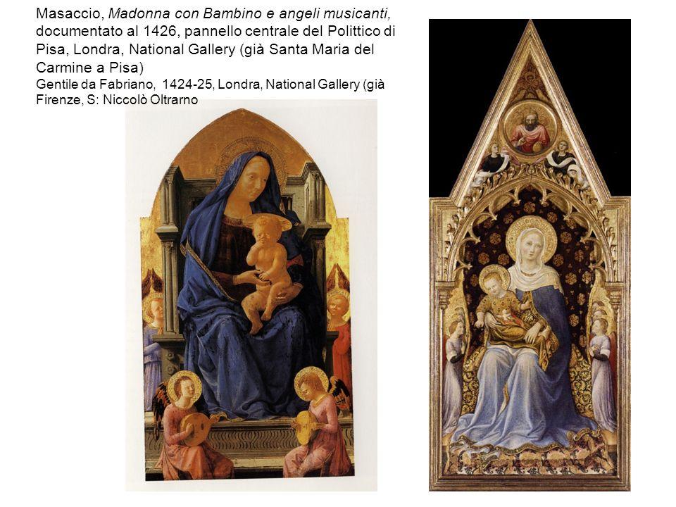 Masaccio, Madonna con Bambino e angeli musicanti, documentato al 1426, pannello centrale del Polittico di Pisa, Londra, National Gallery (già Santa Maria del Carmine a Pisa)