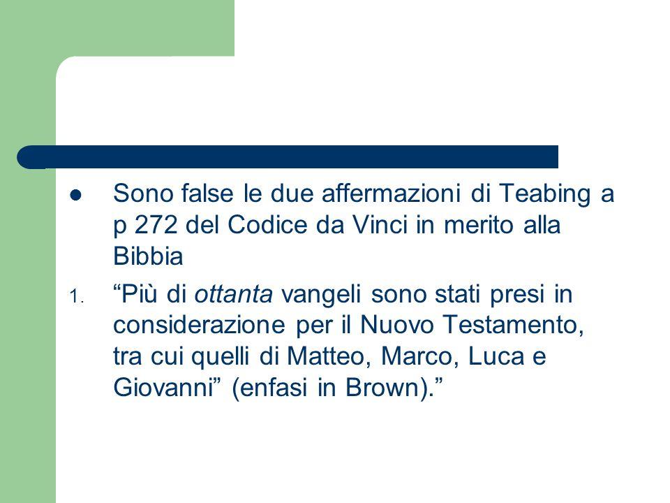 Sono false le due affermazioni di Teabing a p 272 del Codice da Vinci in merito alla Bibbia