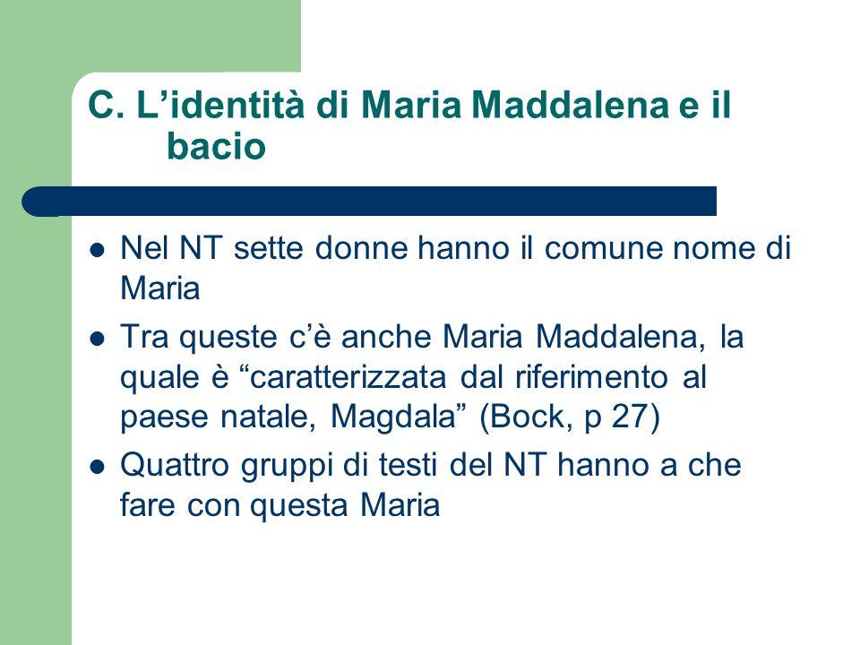 C. L'identità di Maria Maddalena e il bacio
