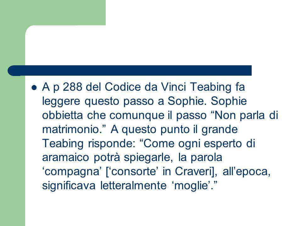 A p 288 del Codice da Vinci Teabing fa leggere questo passo a Sophie