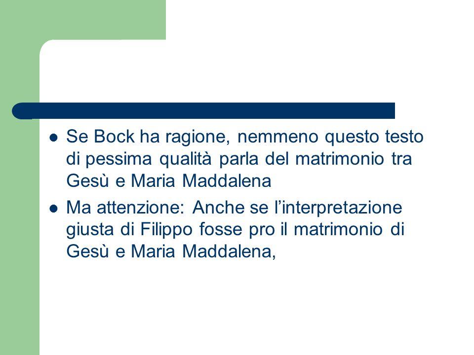 Se Bock ha ragione, nemmeno questo testo di pessima qualità parla del matrimonio tra Gesù e Maria Maddalena