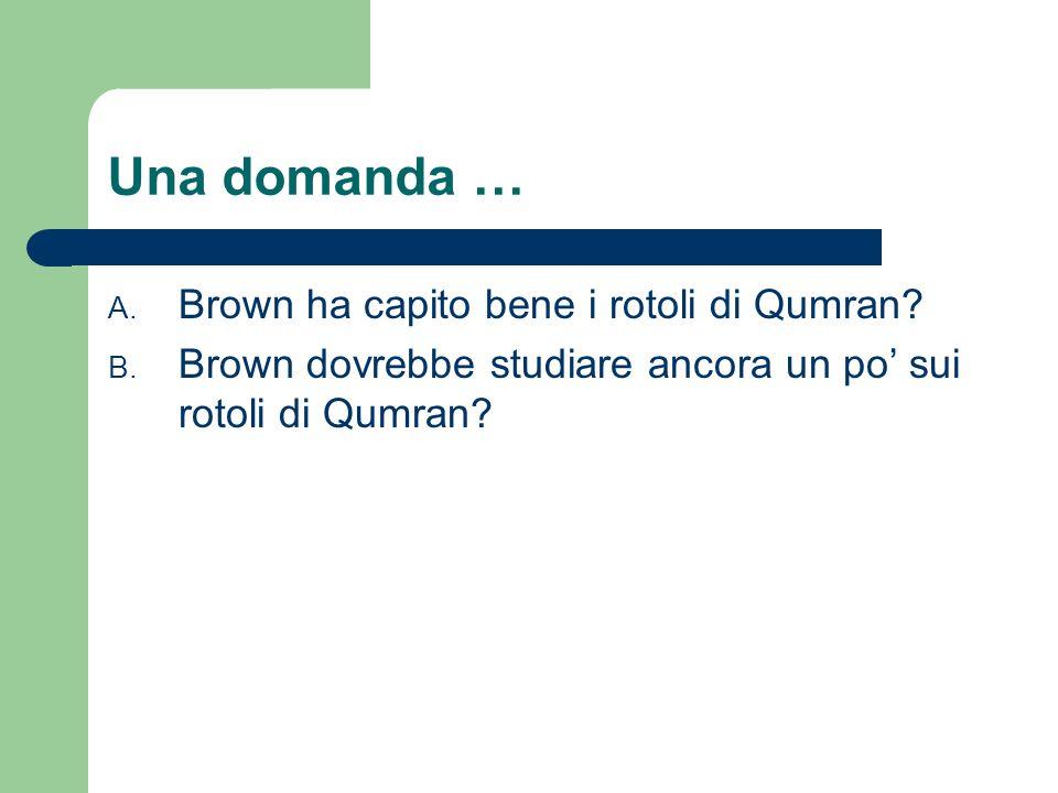 Una domanda … Brown ha capito bene i rotoli di Qumran