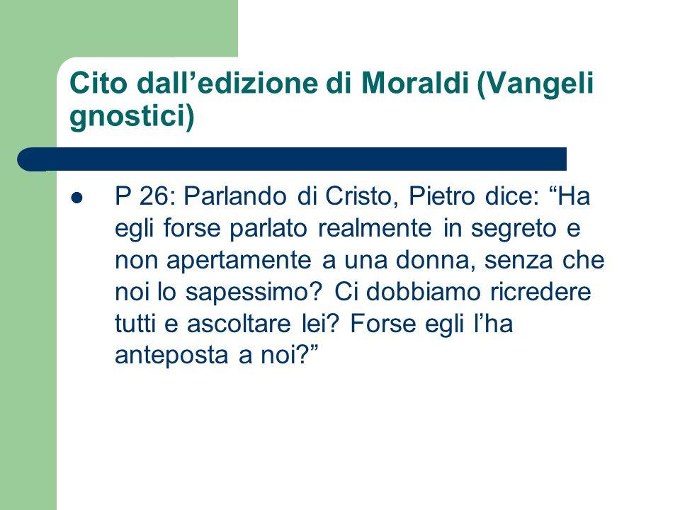 Cito dall'edizione di Moraldi (Vangeli gnostici)