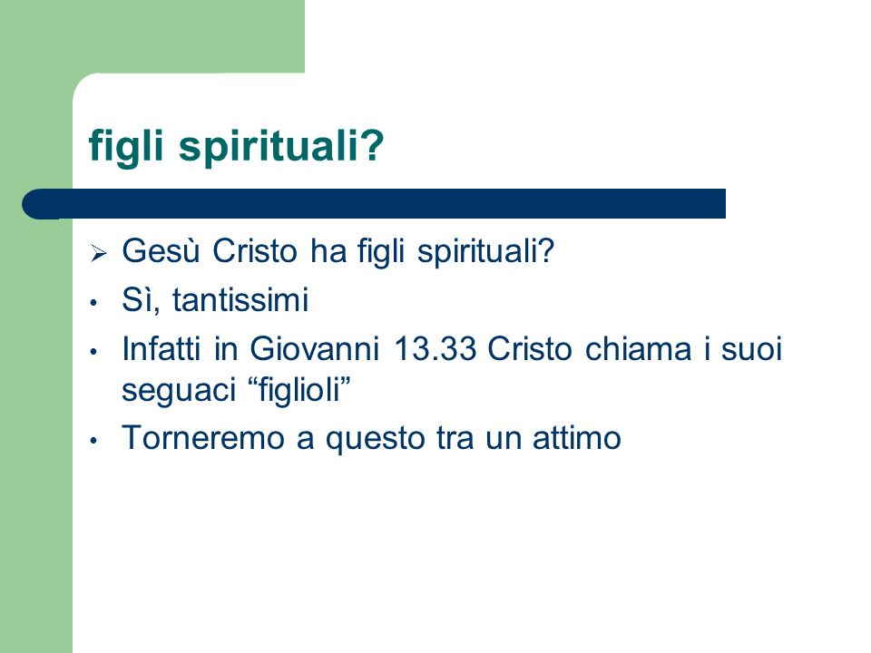 figli spirituali Gesù Cristo ha figli spirituali Sì, tantissimi