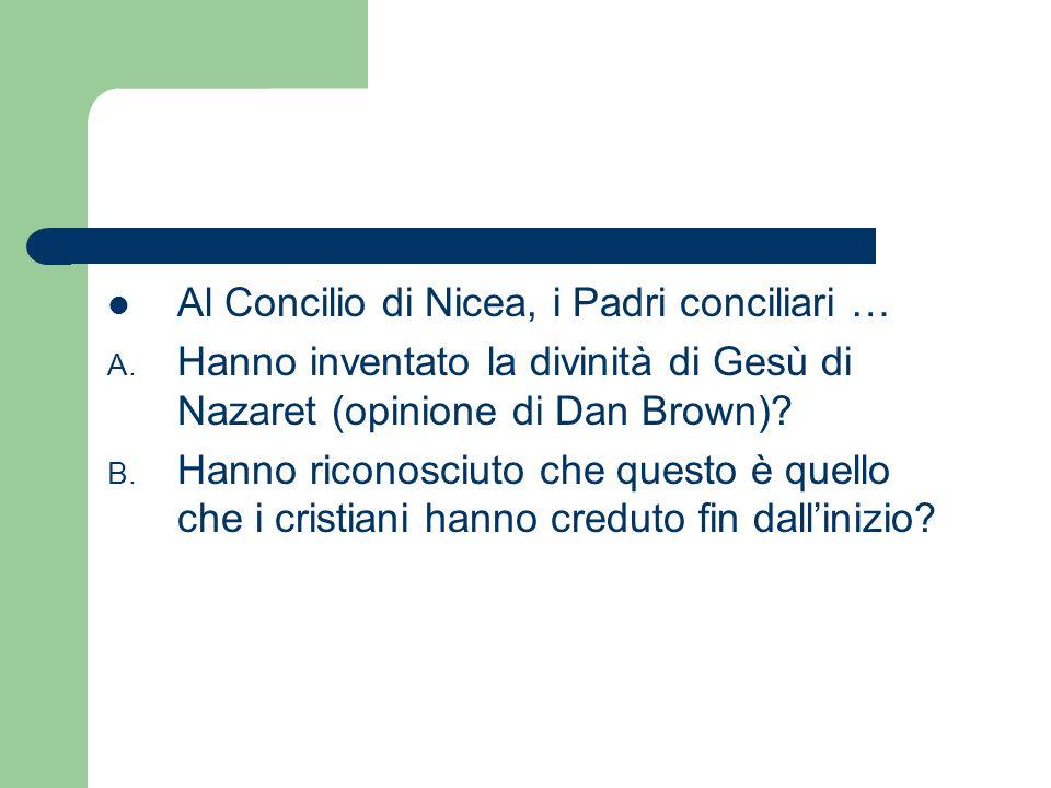 Al Concilio di Nicea, i Padri conciliari …