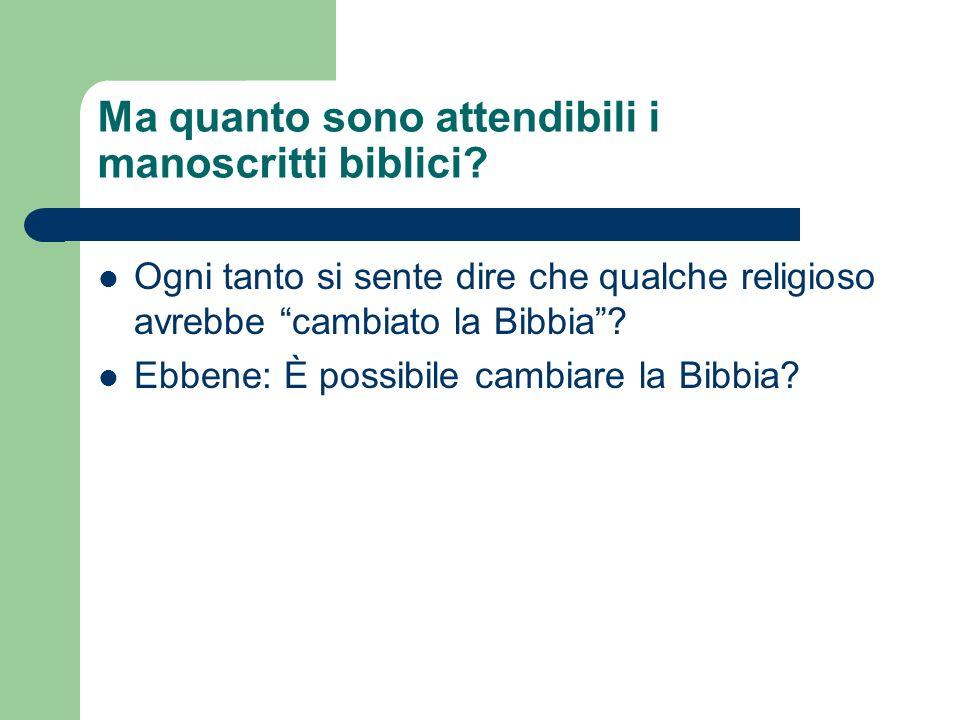Ma quanto sono attendibili i manoscritti biblici
