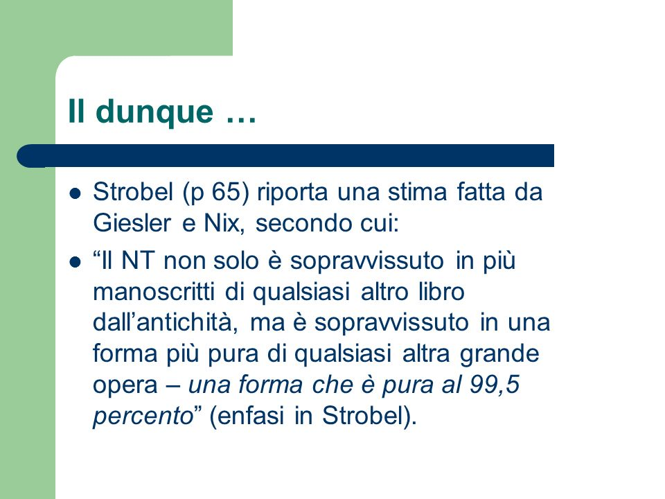 Il dunque … Strobel (p 65) riporta una stima fatta da Giesler e Nix, secondo cui: