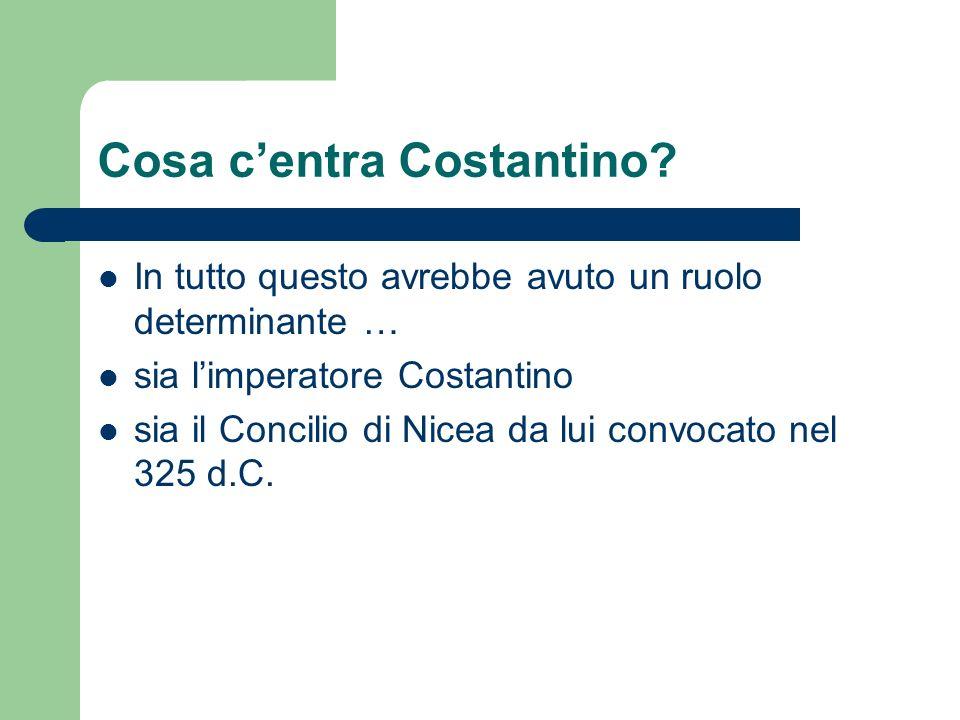Cosa c'entra Costantino
