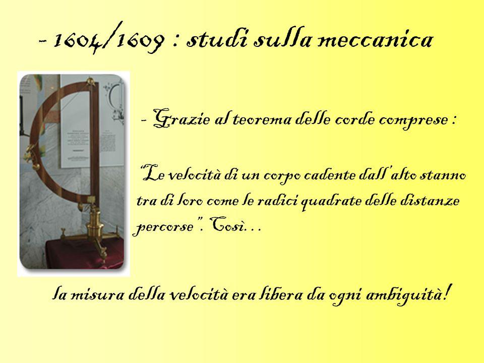 - 1604/1609 : studi sulla meccanica