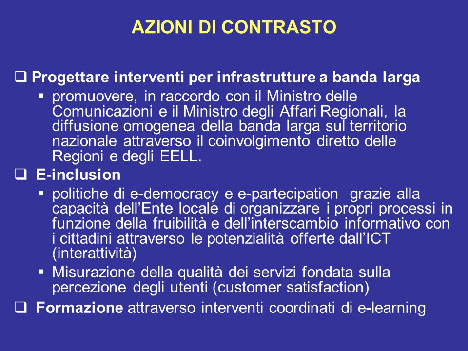AZIONI DI CONTRASTO Progettare interventi per infrastrutture a banda larga.