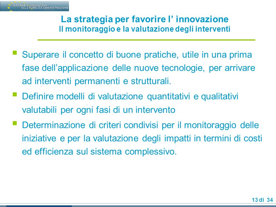 La strategia per favorire l' innovazione Il monitoraggio e la valutazione degli interventi