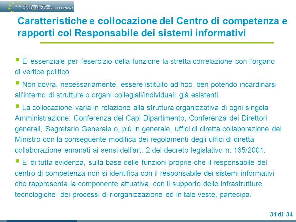 Caratteristiche e collocazione del Centro di competenza e rapporti col Responsabile dei sistemi informativi