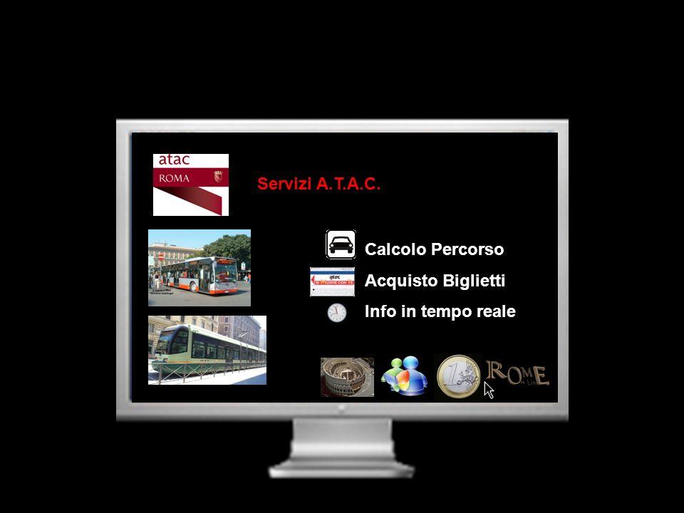 Servizi A.T.A.C. Calcolo Percorso Acquisto Biglietti Info in tempo reale